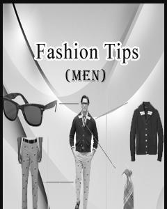 Fashion Tips (MEN)