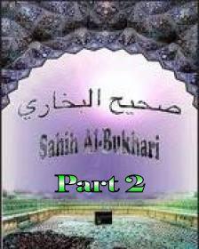 Sahih Bukhari Part - 2 (Sayings of Prophet)