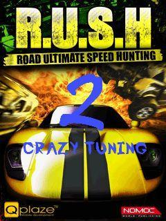 R.U.S.H 2 Crazy Tuning