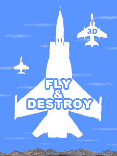 Fly and Destroy 3D