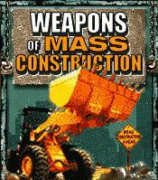 Weapons of Mass Construction
