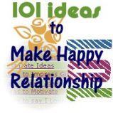 101 Ideas to Make Happy Lifelong Relationship