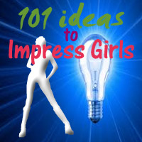 101 Ideas to Impress Girls
