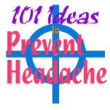 101 Ideas to Prevent Headache