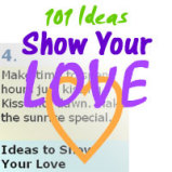 101 Ideas to Show Your Love