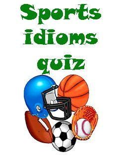 Sports idioms quiz