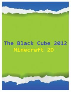 The Black Cube 2012 Minecraft 2D