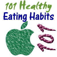 101 Healthy Eating Habits