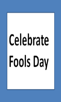 Celebrate Fools Day