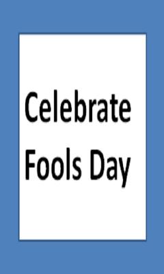 Celebrate Fools Day