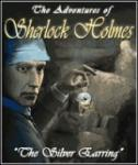The Adventures Of Sherlock Holmes : The Silver Earring