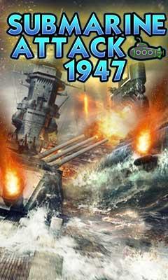 SUBMARINE ATTACK 1947